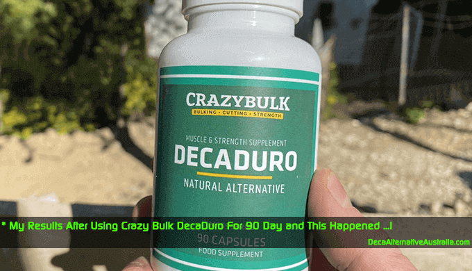 Sharing my Experience After Using Crazy Bulk DecaDuro Australia for 90 days
